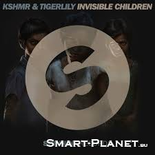 Скриншот к файлу: <b>Kshmr & Tigerlily - Invisible Children</b>